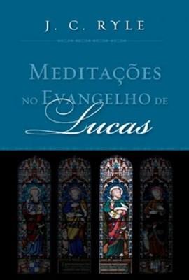 Meditações no Evangelho de Lucas