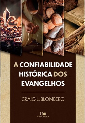 A confiabilidade histórica dos evangelhos