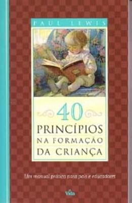 40 Pricípios na formação da crianca