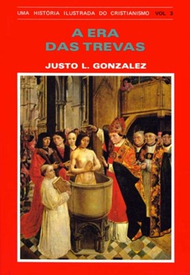 História Ilustrada Do Cristianismo Vol.3 - Era Das Trevas