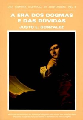 História Ilustrada Do Cristianismo Vol.8 - Era Dos Dogmas E Das Duvidas
