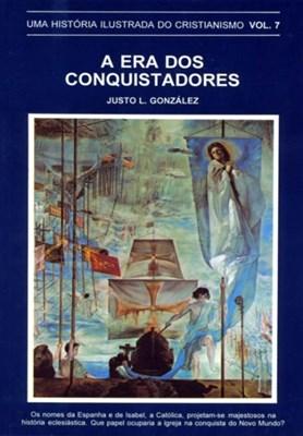 História Ilustrada Do Cristianismo Vol.7 -era Dos Conquistadores