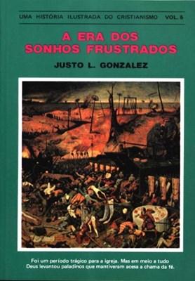 História Ilustrada Do Cristianismo Vol.5 - Era Dos Sonhos Frustados