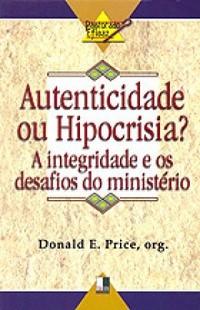 Autenticidade ou Hipocrisia?