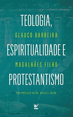 Teologia, espiritualidade e protestantismo