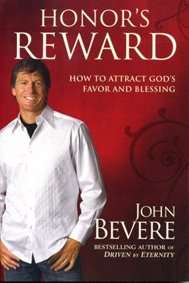 Honor's Reward: How to Attract God's Favor and Blessing (Paperback)