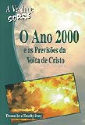 Verdade Sobre o ano 2000 e as previsoes da volta de Cristo
