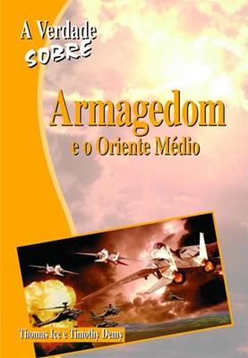 A Verdade Sobre o Armagedom e o Oriente Medio