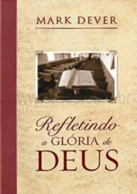 Refletindo a glória de Deus