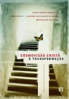 Cosmovisao Cristã e Transformação