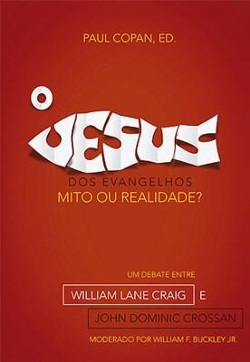 O Jesus dos Evangelhos: Mito ou Realidade?