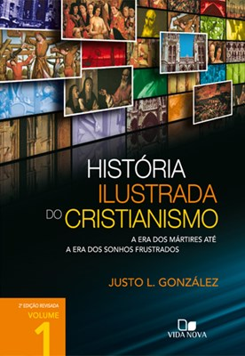 História Ilustrada do Cristianismo Volume 1