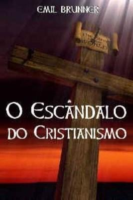 O escândalo do Cristianismo