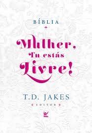 Bíblia Mulher Tu Estás Livre!