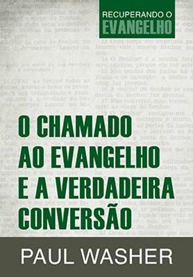 Chamado ao Evangelho e a verdadeira conversão