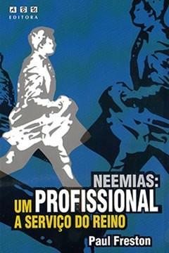 Neemias: um profissional a serviço do Reino