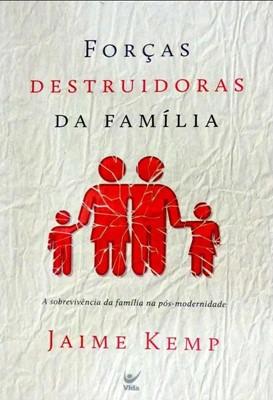 Forças destruidoras da família