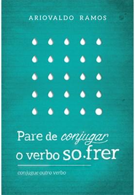Pare de conjugar o verbo sofrer