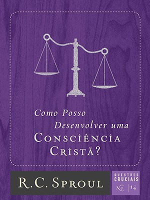 Como posso desenvolver uma consciência cristã
