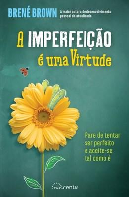 A imperfeição é uma virtude