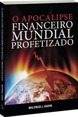 Apocalipse financeiro mundial profetizado