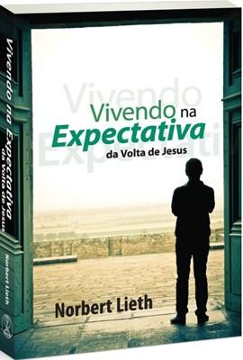 Vivendo na expectativa da volta de Jesus
