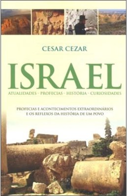 Israel, atualidades, profecias, história, curiosidades