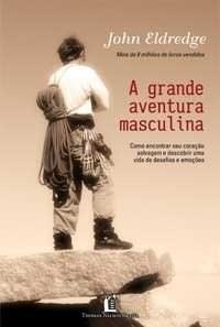 A grande aventura masculina