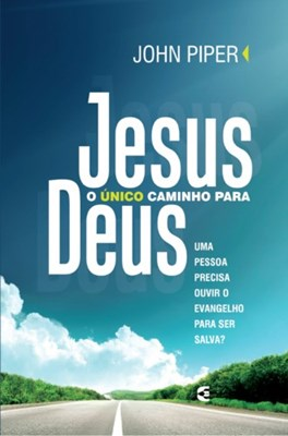 Jesus o único caminho para Deus