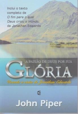 A paixão de Deus por sua Glória