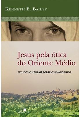 Jesus pela ótica do Oriente Médio [Livro]
