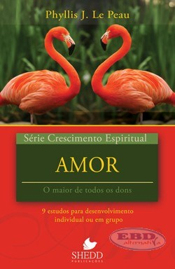 Amor - série Crescimento espiritual