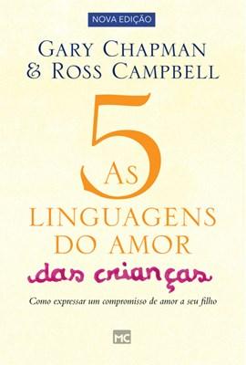 As 5 linguagens do amor das crianças. Nova edição