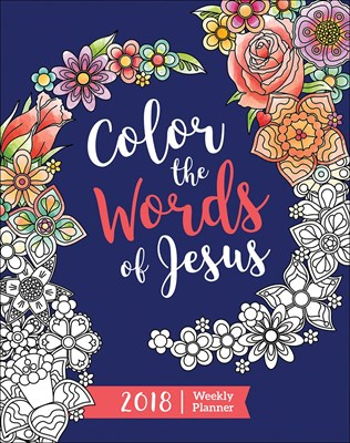 2018 Weekly Planner, Color the words of Jesus