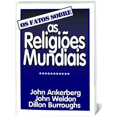 Os fatos sobre as religiões mundiais