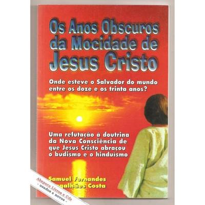 Anos obscuros da mocidade de Jesus Cristo