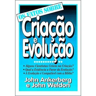Os fatos sobre Criação e Evolução