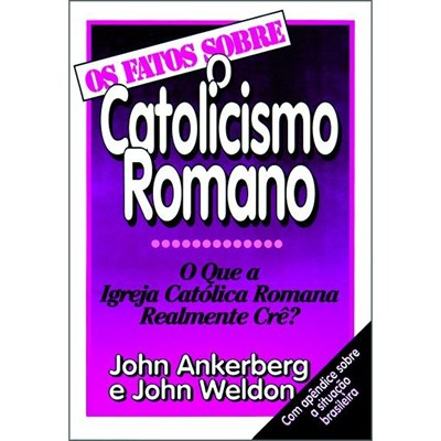 Os fatos sobre o catolicismo romano
