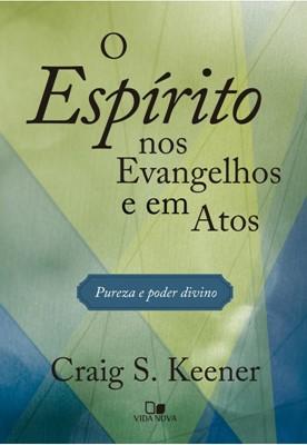 O Espírito nos evangelhos e em atos