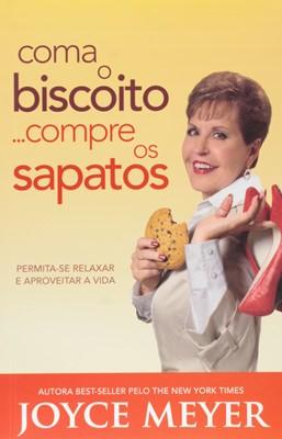 Coma o biscoito compre os sapatos