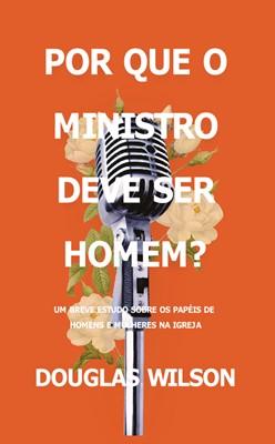 Por que o ministro deve ser homem?