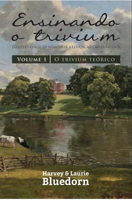 Ensinando o trivium volume 1 - O trivium teórico