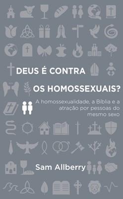 Deus é contra os homossexuais?