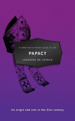 A Christian's Pocket Guide to the Papacy