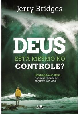 Deus está mesmo no controle?