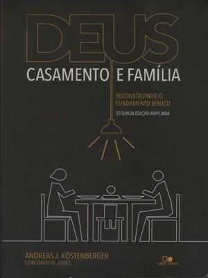 Deus, casamento e família: 2ª edição ampliada