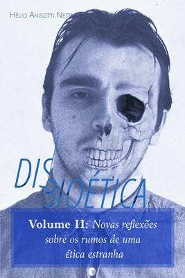 Disbioética - Volume II