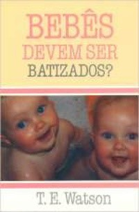 Bebês devem ser batizados?