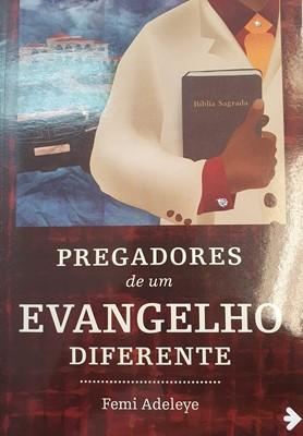 Pregadores de um evangelho diferente