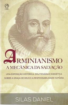 Arminianismo: A Mecânica da Salvação